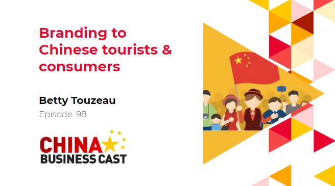Ep. 98: How can foreign companies make their brand known to Chinese tourists and consumers with Bett