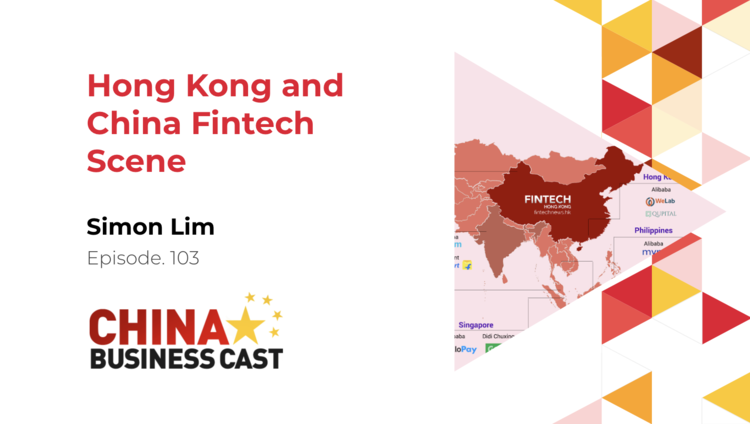Ep. 103: Hong Kong and China Fintech Scene with Simon Lim