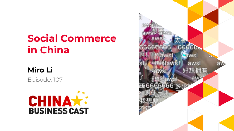 Ep. 107: Social Commerce in China with Miro Li